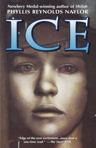 Ice: Phyllis Reynolds Naylor