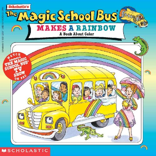 9780613054225: The Magic School Bus Makes A Rainbow (Turtleback School & Library Binding Edition) (Magic School Bus (Pb))