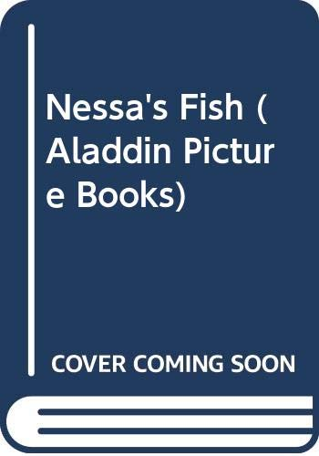 Nessa's Fish (Aladdin Picture Books) (0613055861) by Nancy Luenn