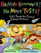 9780613056014: No More Homework! No More Tests!: Kids' Favorite Funny School Poems