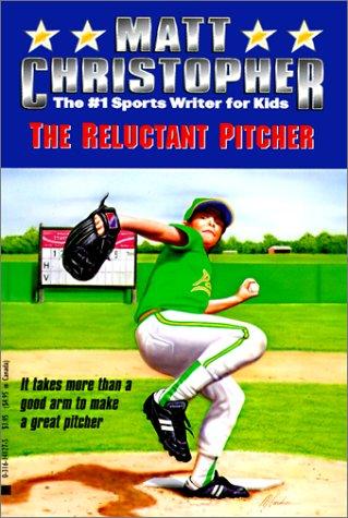 Reluctant Pitcher (Matt Christopher Sports Classics): Christopher, Matt