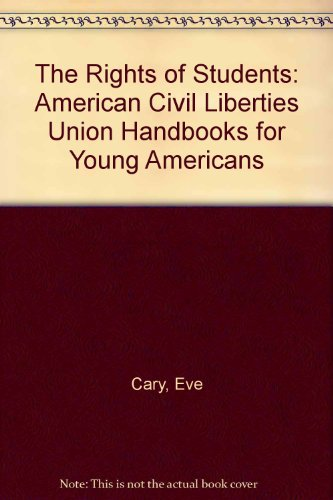 The Rights of Students: American Civil Liberties Union Handbooks for Young Americans (0613057902) by Eve Cary; Alan H. Levine; Janet R. Price