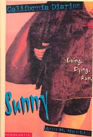 9780613059947: Sunny: Living. Dying, Run (California Diaries)
