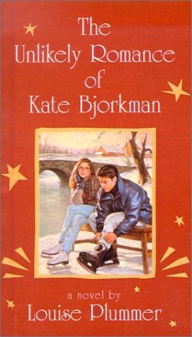 Unlikely Romance of Kate Bjorkman: Louise Plummer