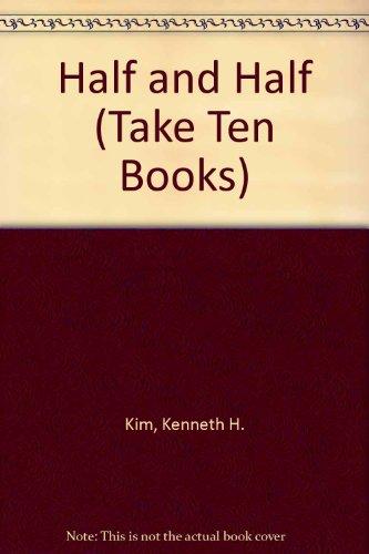 Half and Half (Take Ten Books): Kim, Kenneth H.