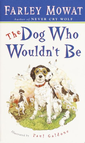 9780613065481: The Dog Who Wouldn't Be (Turtleback School & Library Binding Edition)
