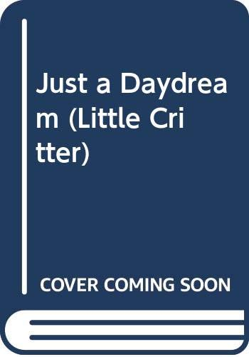 9780613067461: Just a Daydream (Mercer Mayer's Little Critter)