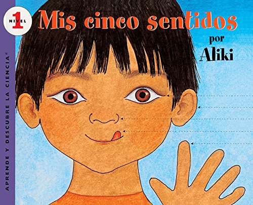 Mis Cinco Sentidos (My Five Senses) (Turtleback School & Library Binding Edition) (Aprende y Descubre La Ciencia (Pb)) (Spanish Edition) (9780613068345) by Aliki