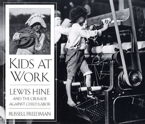 9780613070041: Kids At Work: Lewis Hine And The Crusade Against Child Labor (Turtleback School & Library Binding Edition)
