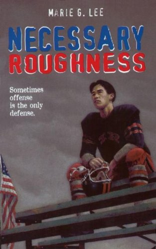 Necessary Roughness (Turtleback School & Library Binding Edition) (0613070429) by Marie G. Lee