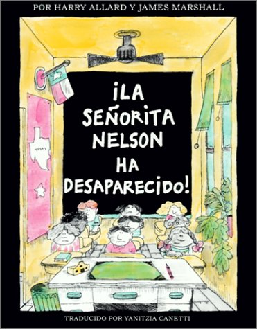 La Senorita Nelson Ha Desaparecido (Miss Nelson Is Missing!) (Spanish Edition) (0613070968) by Allard, Harry; Marshall, James