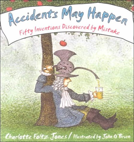 9780613071932: Accidents May Happen: Fifty Inventions Discovered by Mistake