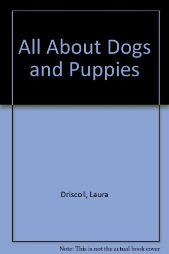 9780613072205: All About Dogs and Puppies