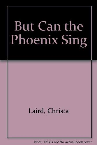 9780613074179: But Can the Phoenix Sing