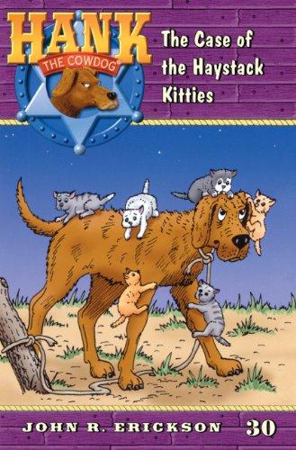 The Case of the Haystack Kitties (Hank the Cowdog 30): John R. Erickson, Gerald H. Holmes
