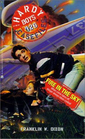 Fire in the Sky (Hardy Boys Casefiles) (9780613077712) by Franklin W. Dixon