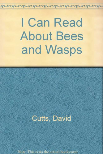 I Can Read About Bees and Wasps (9780613080248) by David Cutts