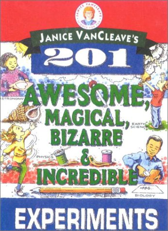 9780613081146: Janice VanCleave's 201 Awesome, Magical, Bizarre, and Incredible Experiments