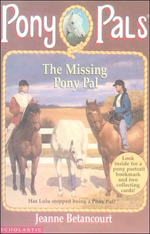 The Missing Pony Pal (Pony Pals) (0613083539) by Jeanne Betancourt; Paul Bachem