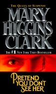 Pretend You Don't See Her (0613085809) by Mary Higgins Clark