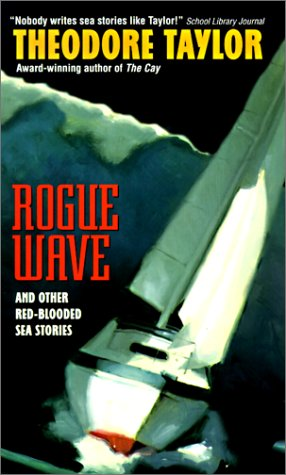 Rogue Wave: And Other Red-Blooded Sea Stories: Theodore Taylor