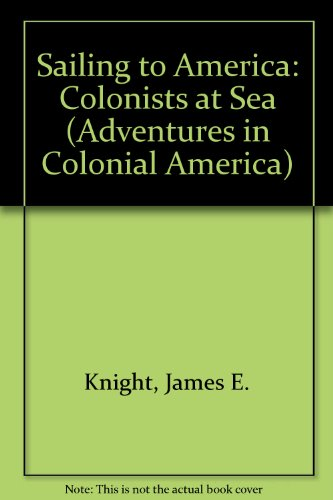 9780613086936: Sailing to America: Colonists at Sea (Adventures in Colonial America)