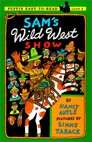 Sam's Wild West Show: Level 3 (Puffin Easy-To-Read) (0613086961) by Nancy Antle