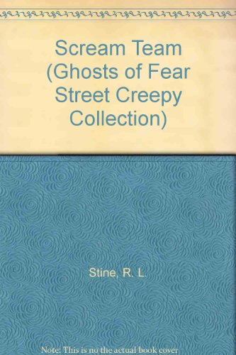 9780613087131: Scream Team (Ghosts of Fear Street Creepy Collection)