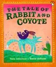 The Tale of Rabbit and Coyote: Tony Johnston