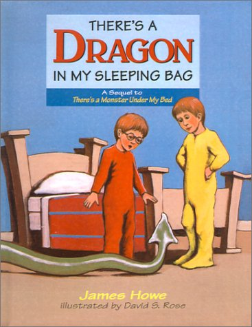 There's a Dragon in My Sleeping Bag: Howe, James