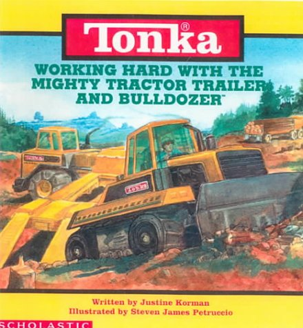 9780613092067: Working Hard With the Mighty Tractor Trailer and Bulldozer (Tonka)