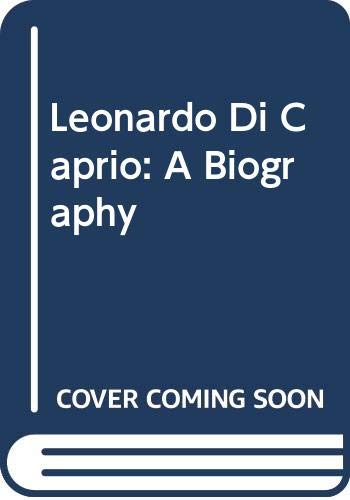 Leonardo Di Caprio: A Biography (0613092570) by Nancy E. Krulik