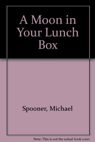 A Moon in Your Lunch Box (0613094638) by Spooner, Michael