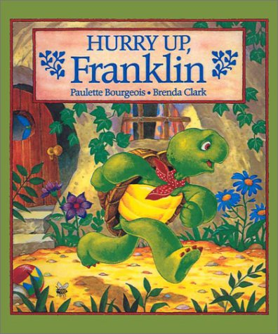 Hurry Up, Franklin (Franklin (Kids Can Hardcover)) (9780613095679) by Paulette Bourgeois