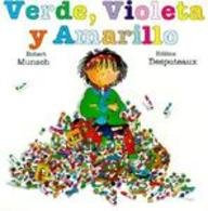 Verde, Violeta y Amarillo (Purple, Green and Yellow) (Spanish Edition): Munsch, Robert N.
