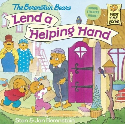 The Berenstain Bears Lend A Helping Hand (Turtleback School & Library Binding Edition) (First Time Books) (9780613113250) by Stan Berenstain; Jan