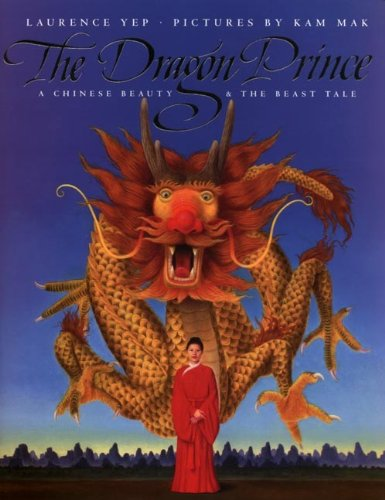 9780613114936: The Dragon Prince: A Chinese Beauty And The Beast Tale (Turtleback School & Library Binding Edition)