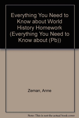 9780613115209: Everything You Need to Know about World History Homework (Everything You Need to Know about (Pb))