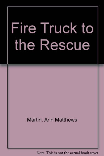 9780613115421: Fire Truck to the Rescue
