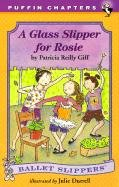 A Glass Slipper For Rosie (Turtleback School & Library Binding Edition) (Ballet Slippers): Giff...
