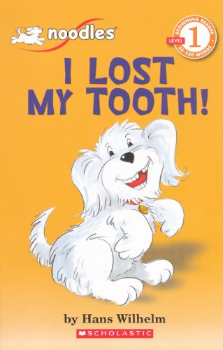 I Lost My Tooth! (Turtleback School & Library Binding Edition) (Hello Reader! Level 1) (061311664X) by Hans Wilhelm