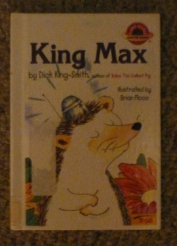 King Max (Planet Reader First Chapter Books): King-Smith, Dick, Floca,