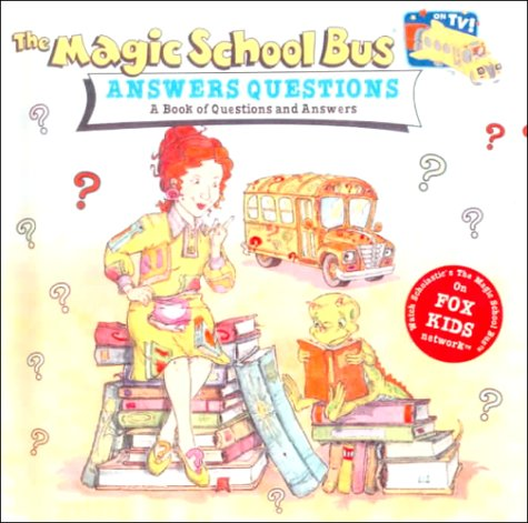 9780613118224: Magic School Bus Answers Questions: A Book of Questions and Answers (Magic School Bus (Sagebrush))