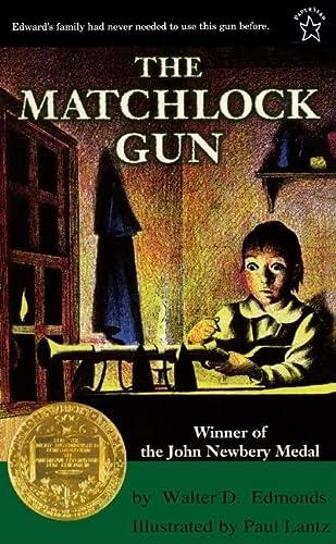 The Matchlock Gun (Hardback): Walter D Edmonds