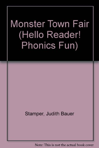 Monster Town Fair (Hello Reader! Phonics Fun) (0613118766) by Stamper, Judith Bauer; Blevins, Wiley