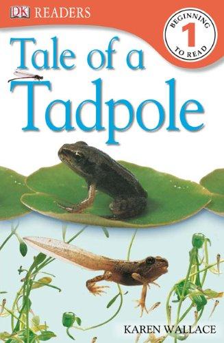 Tale Of A Tadpole (Turtleback School & Library Binding Edition) (DK Readers: Level 1 (Prebound)) (9780613121705) by Karen Wallace
