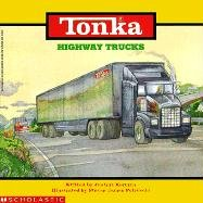 Highway Trucks (Tonka) (0613122011) by Korman, Justine