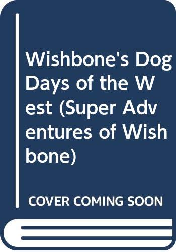 9780613122894: Dog Days of the West (Super Adventures of Wishbone)