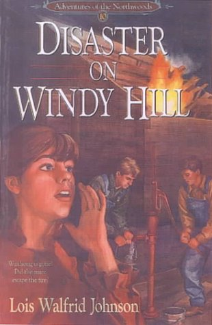 9780613126113: Disaster on Windy Hill (Adventures of the Northwoods, Book 10)