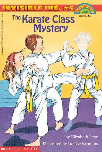 The Karate Class Mystery (Invisible Inc. #5) (Hello, Reader!, Level 4): Levy, Elizabeth